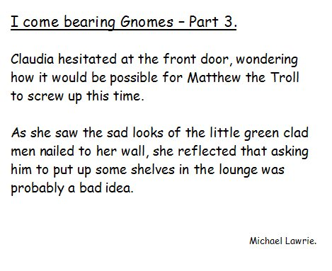I come bearing Gnomes   - Part 3